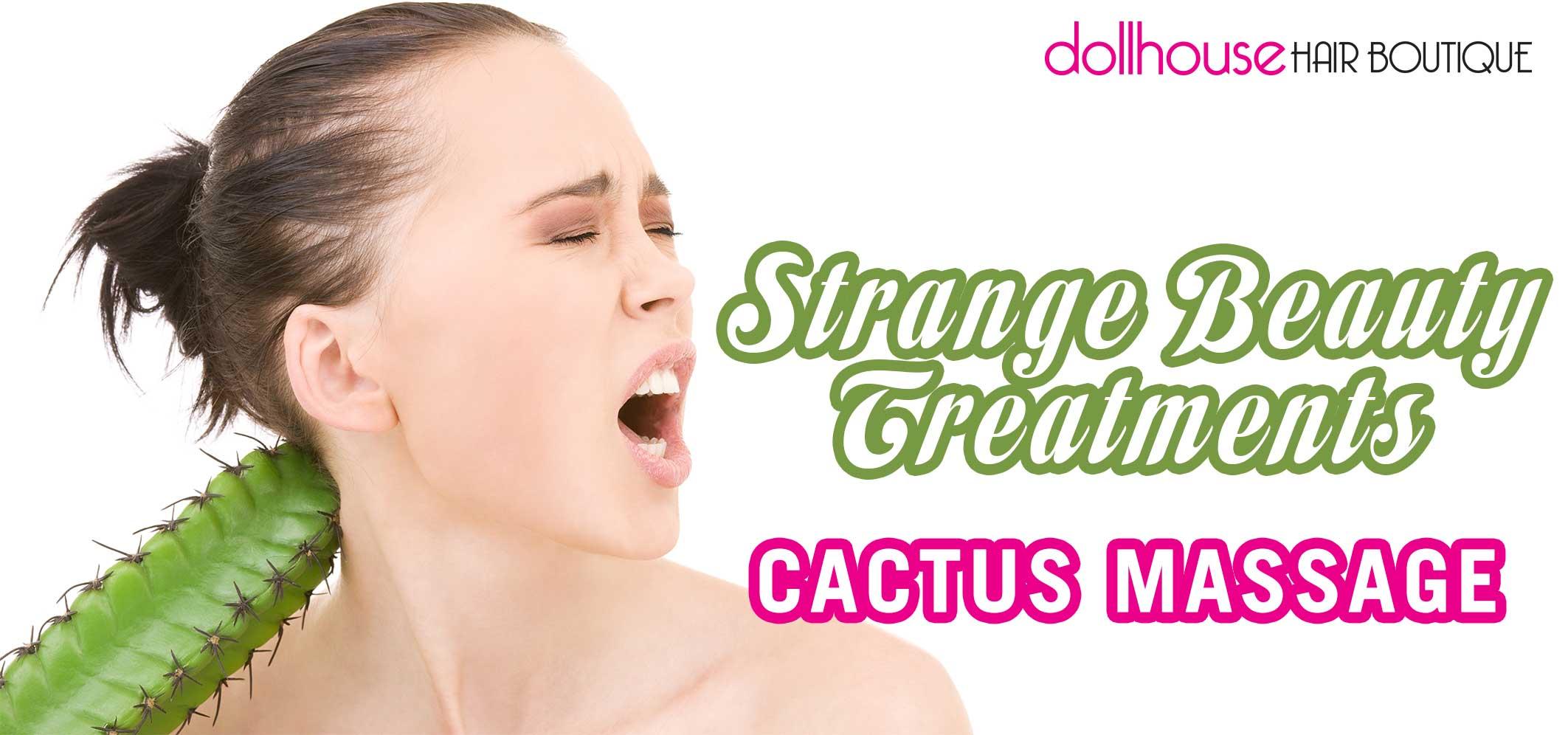 Strange-Beauty-Treatments-cactus-massage