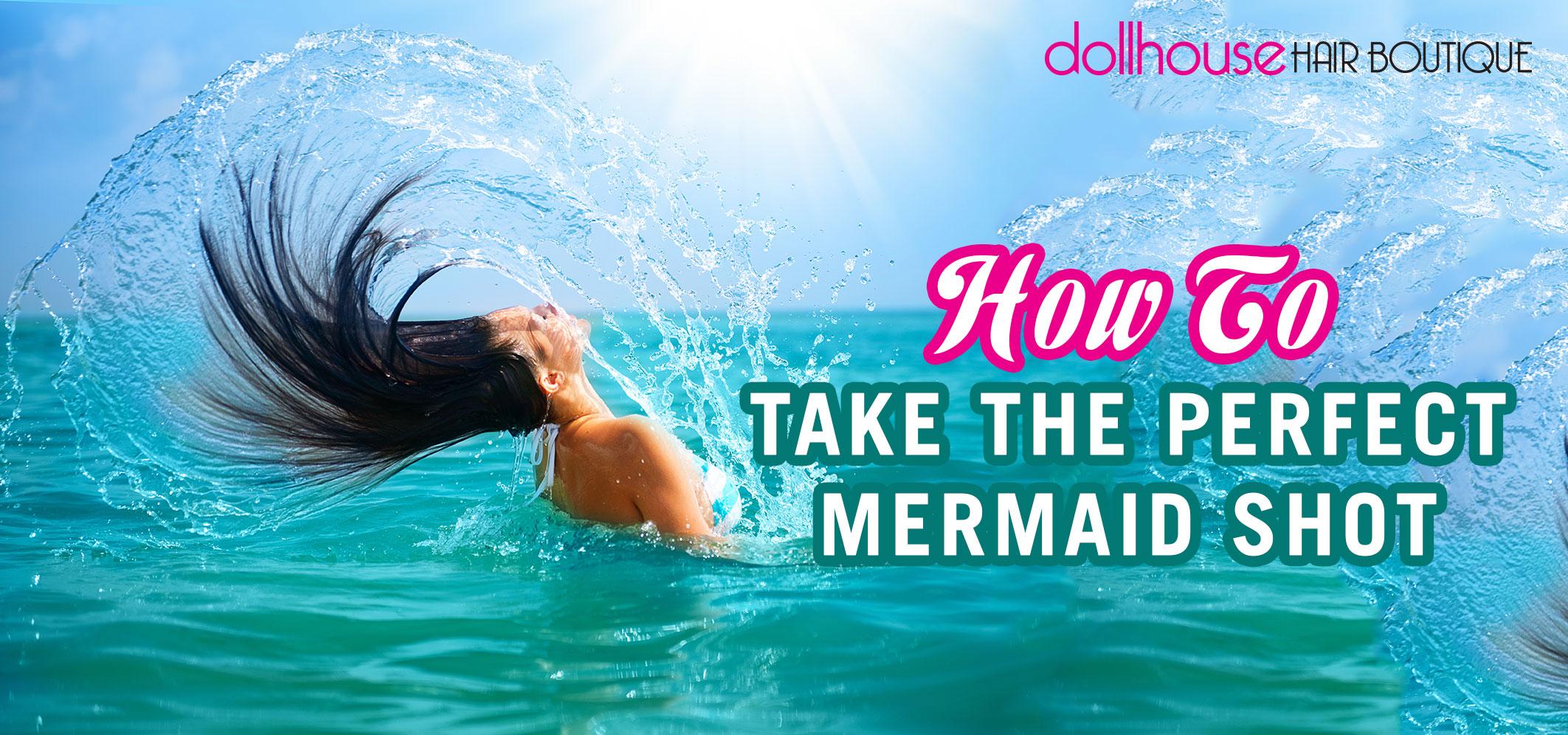 How-to-take-the-perfect-mermaid-shot