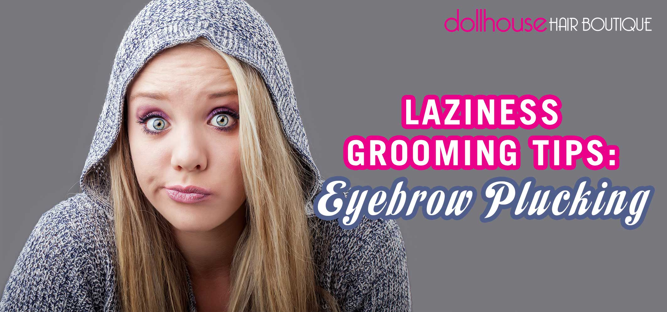 Laziness-Grooming-Tips-Eyebrow-Plucking