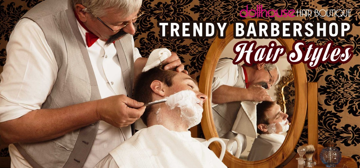 Trendy Barbershop Hairstyles