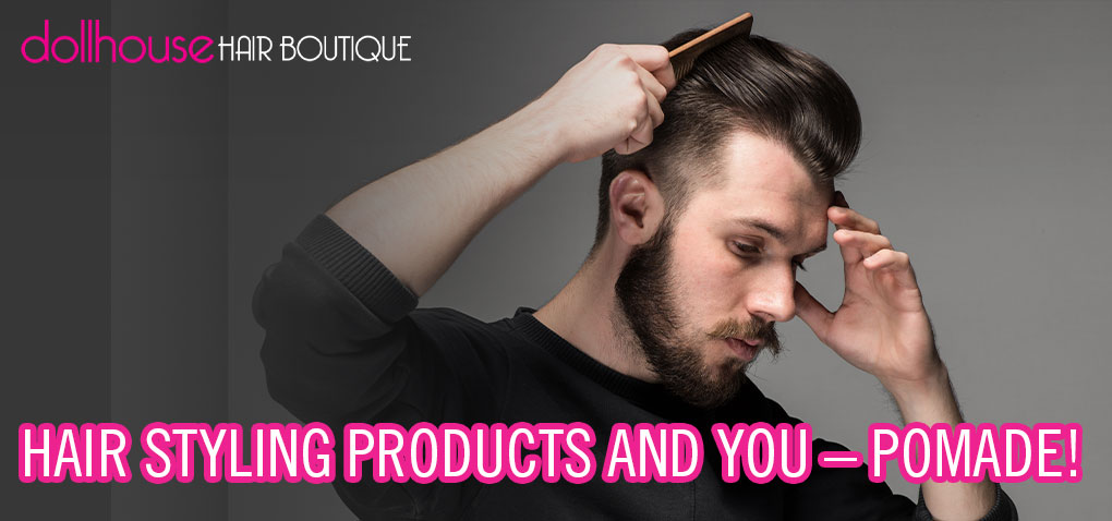 Hair styling with pomade