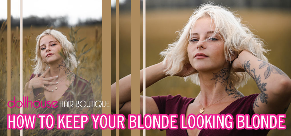 How to Keep Your Blonde Looking Blonde