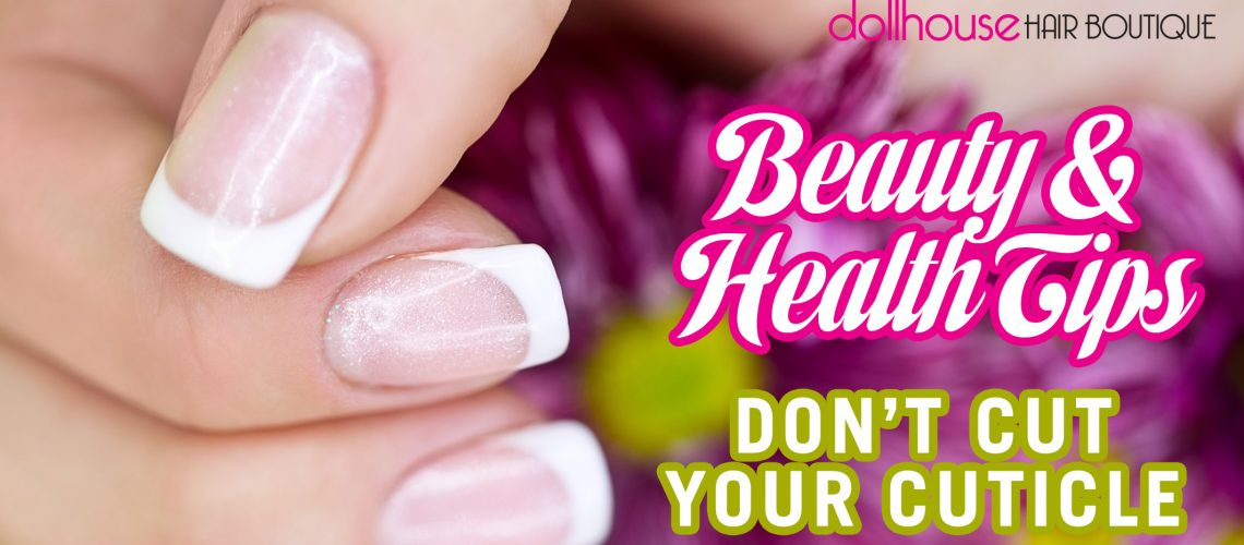 Beauty-&-Health-Tips-Don't-Cut-Your-Cuticle